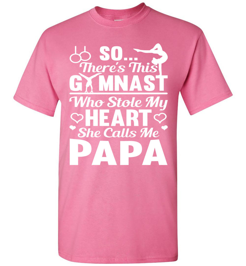 Gymnast Stole My Heart She Calls Me Papa Gymnastics Shirts For Parents pink