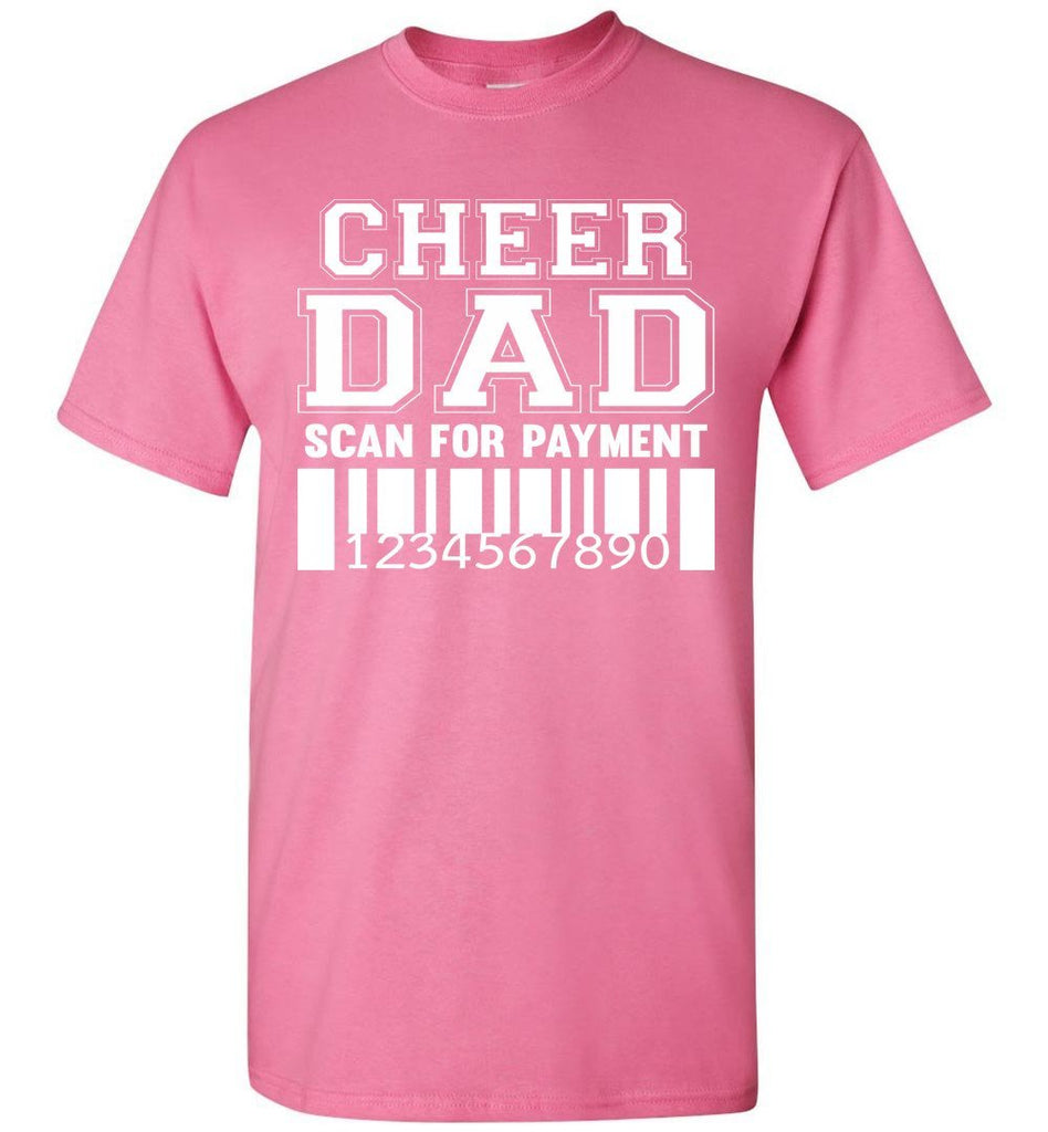 Cheer Dad Scan For Payment Funny Cheer Dad Shirts pink