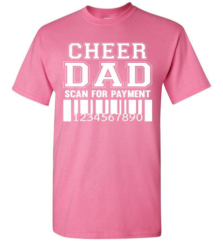 Image of Cheer Dad Scan For Payment Funny Cheer Dad Shirts pink