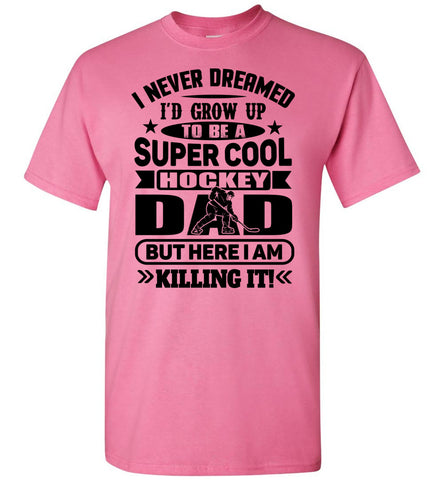 Super Cool Hockey Dad T-Shirt pnk