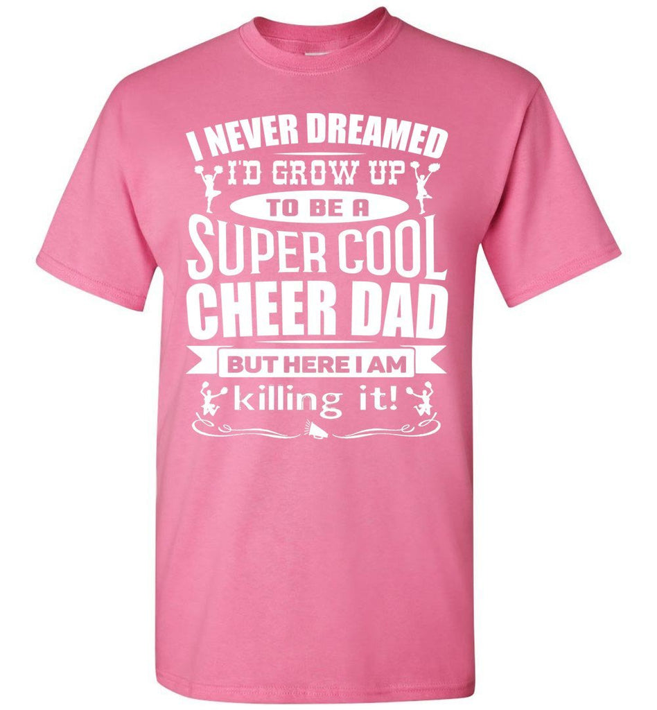 Super Cool Cheer Dad T Shirt pink