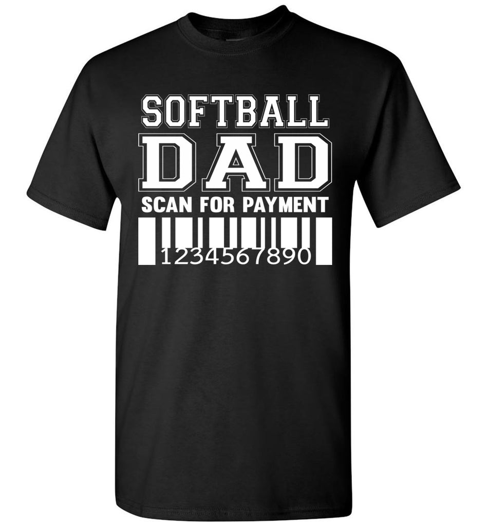 Softball Dad Scan For Payment Funny Softball Dad Shirts black