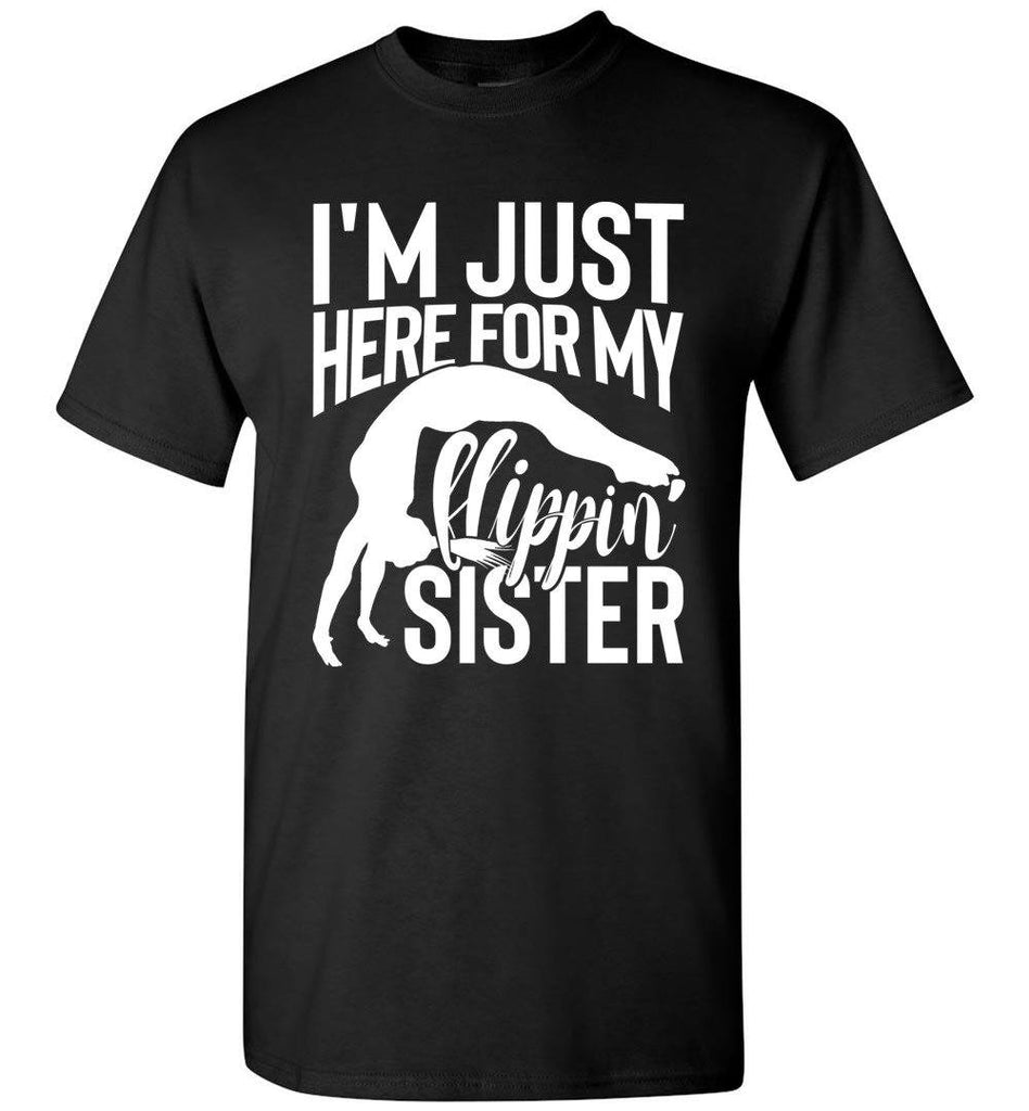I'm Just Here For My Flippin' Sister Gymnastics Brother Tshirt mb