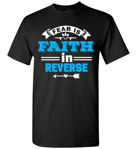 Image of Fear Is Faith In Reverse Faith T Shirts unisex black