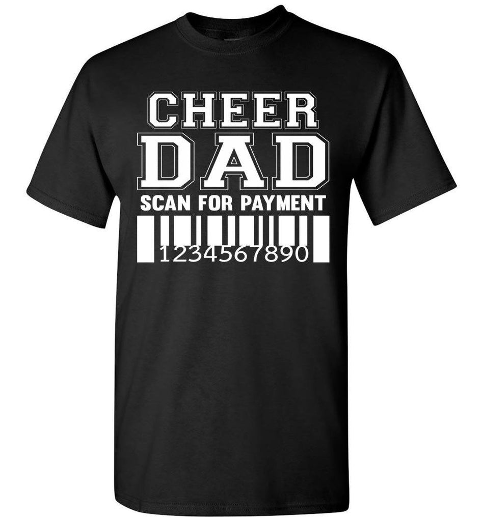 Cheer Dad Scan For Payment Funny Cheer Dad Shirts black