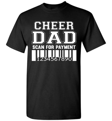 Image of Cheer Dad Scan For Payment Funny Cheer Dad Shirts black