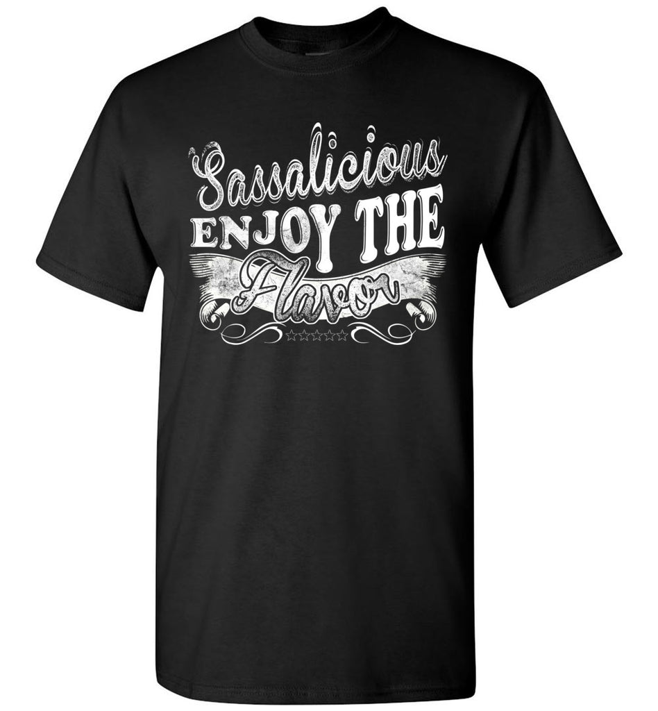 Sassalicious Enjoy The Flavor! Sassy Shirts unisex black