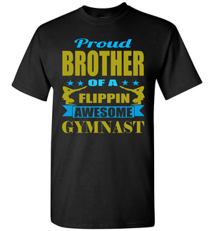 Proud Brother Of A Flippin Awesome Gymnast Gymnastics Brother T-Shirts black