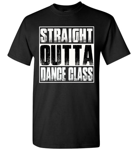 Image of Straight Outta Dance Class T Shirt adult and youth