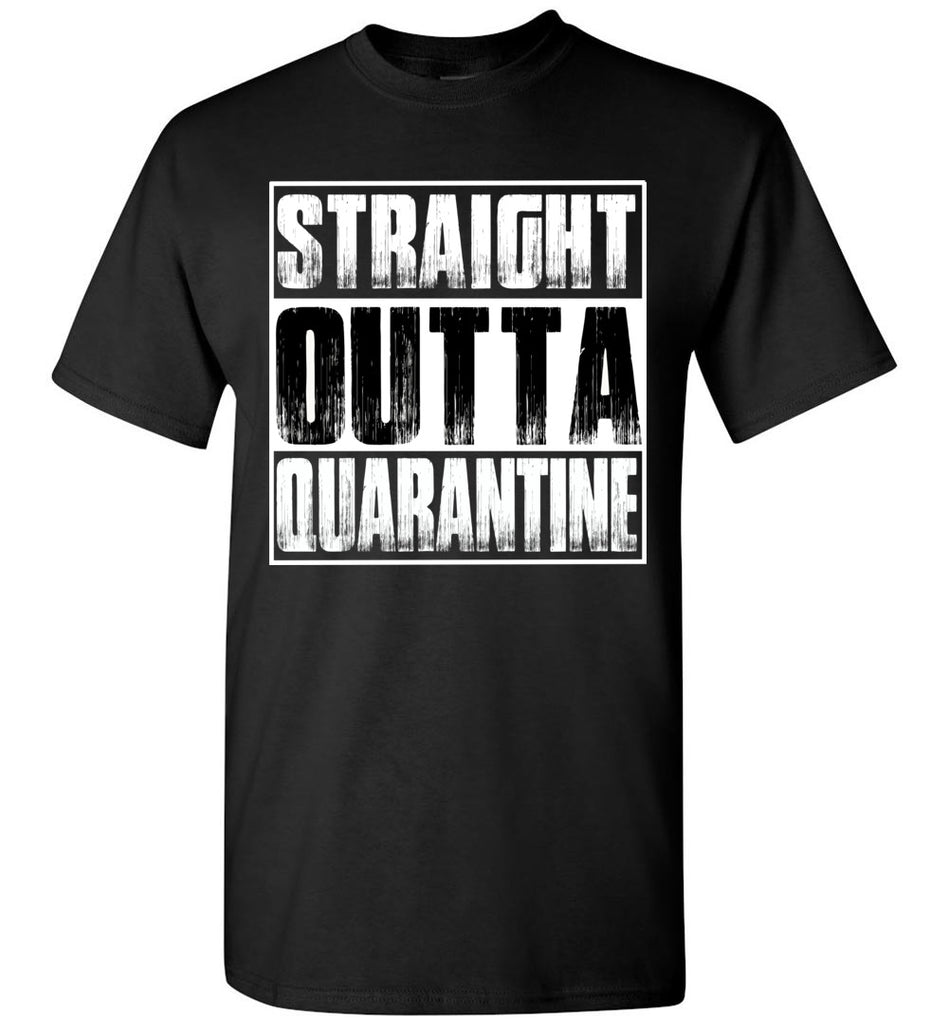 Straight Outta Quarantine Funny Shirts