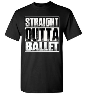 Straight Outta Ballet T Shirts adult and youth