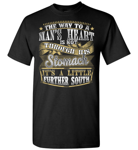 Image of The Way To A Mans Heart A Little Further South Funny Shirts For Men black