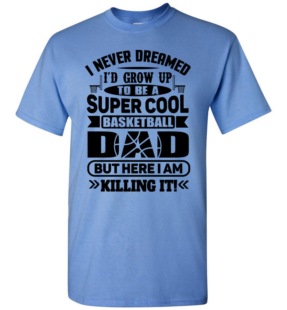 Super Cool Funny Basketball Dad Shirts Carolina blue