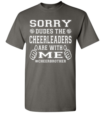 Sorry Dudes The Cheerleaders Are With Me Cheer Brother Shirts charcoal