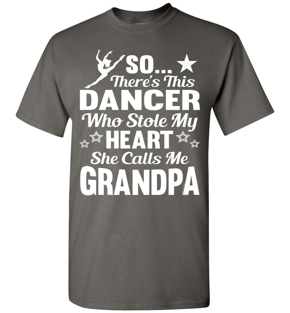 Dance Grandpa T Shirt | So There's This Dancer Who Stole My Heart She Calls Me Grandpa charcoal