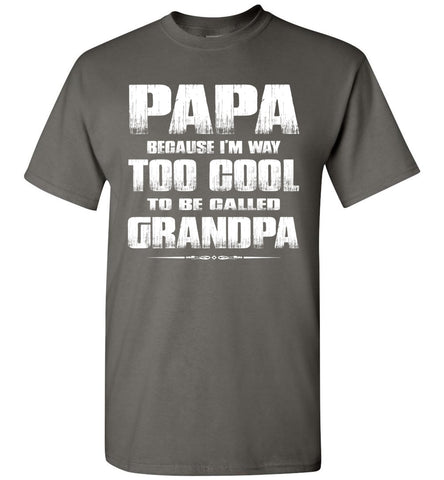 Papa Because I'm Way Too Cool To Be Called Grandpa T Shirt charcoal