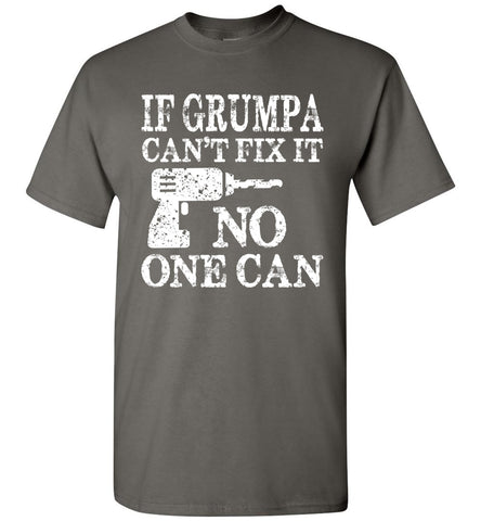 If Grumpa Can't Fix It No One Can Funny Grandpa Shirts charcoal