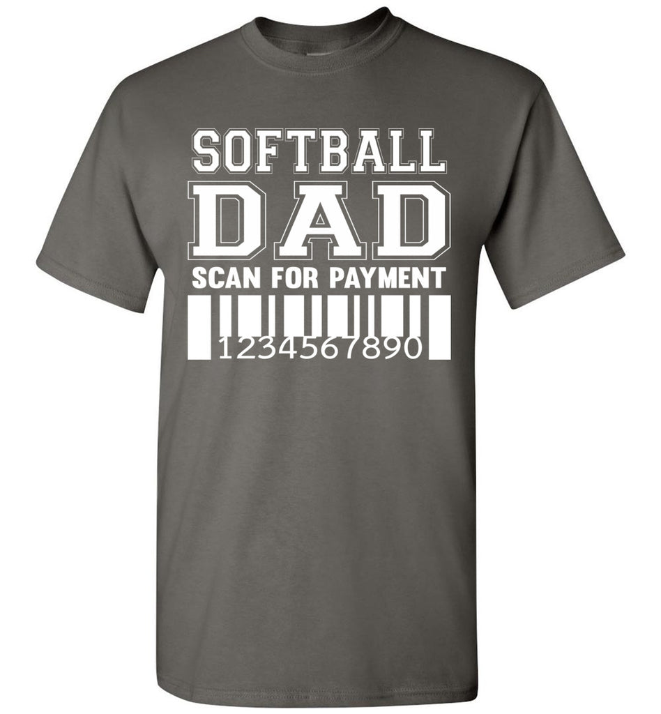Softball Dad Scan For Payment Funny Softball Dad Shirts charcoal
