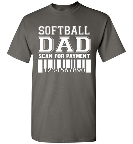 Image of Softball Dad Scan For Payment Funny Softball Dad Shirts charcoal