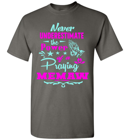 Never Underestimate The Power Of A Praying Memaw T-Shirt charcoal unisex