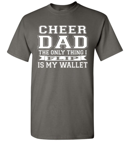 Image of The Only Thing I Flip Is My Wallet Cheer Dad Shirts charcoal