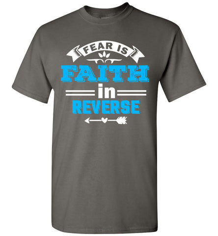 Image of Fear Is Faith In Reverse Faith T Shirts unisex charcoal