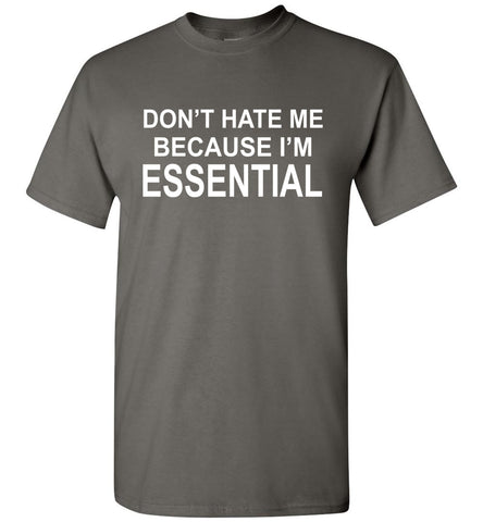 Image of Don't Hate Me Because I'm Essential Worker Tshirt charcoal