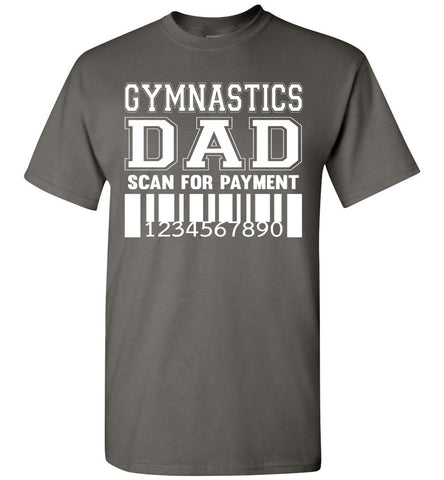 Image of Gymnastics Dad Scan For Payment Funny Gymnastics Dad Shirts charcoal