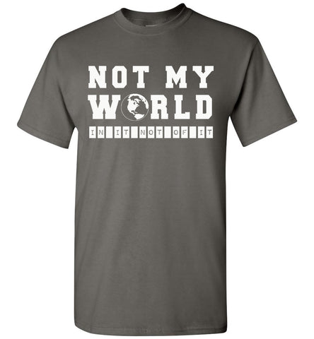 Image of Not My World Christian T Shirts charcoal