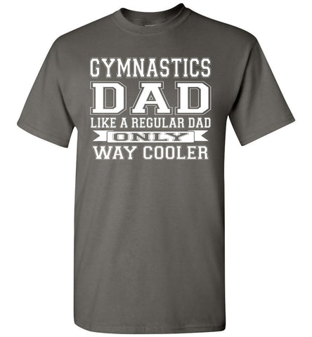 Image of Like A Regular Dad Only Way Cooler Funny Gymnastics Dad Shirts charcoal