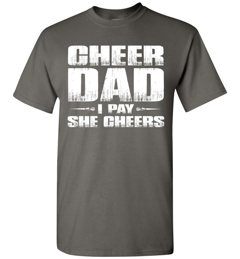 I Pay She Cheers Cheer Dad Shirts charcoal