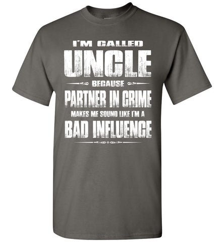 Image of I'm Called Uncle Because Partner In Crime Makes Me Sound Like I'm A Bad Influence Uncle tshirts charcoal