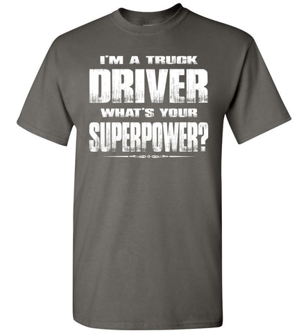 Image of I'm A Truck Driver Whats Your Superpower? Funny Trucker Shirts charcoal