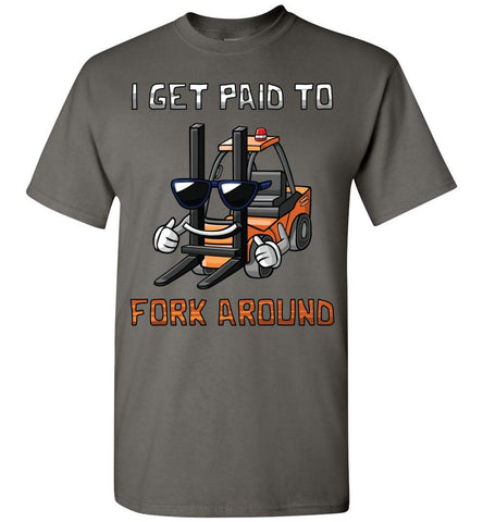 I Get Paid To Fork Around Funny Forklift T Shirts charcoal