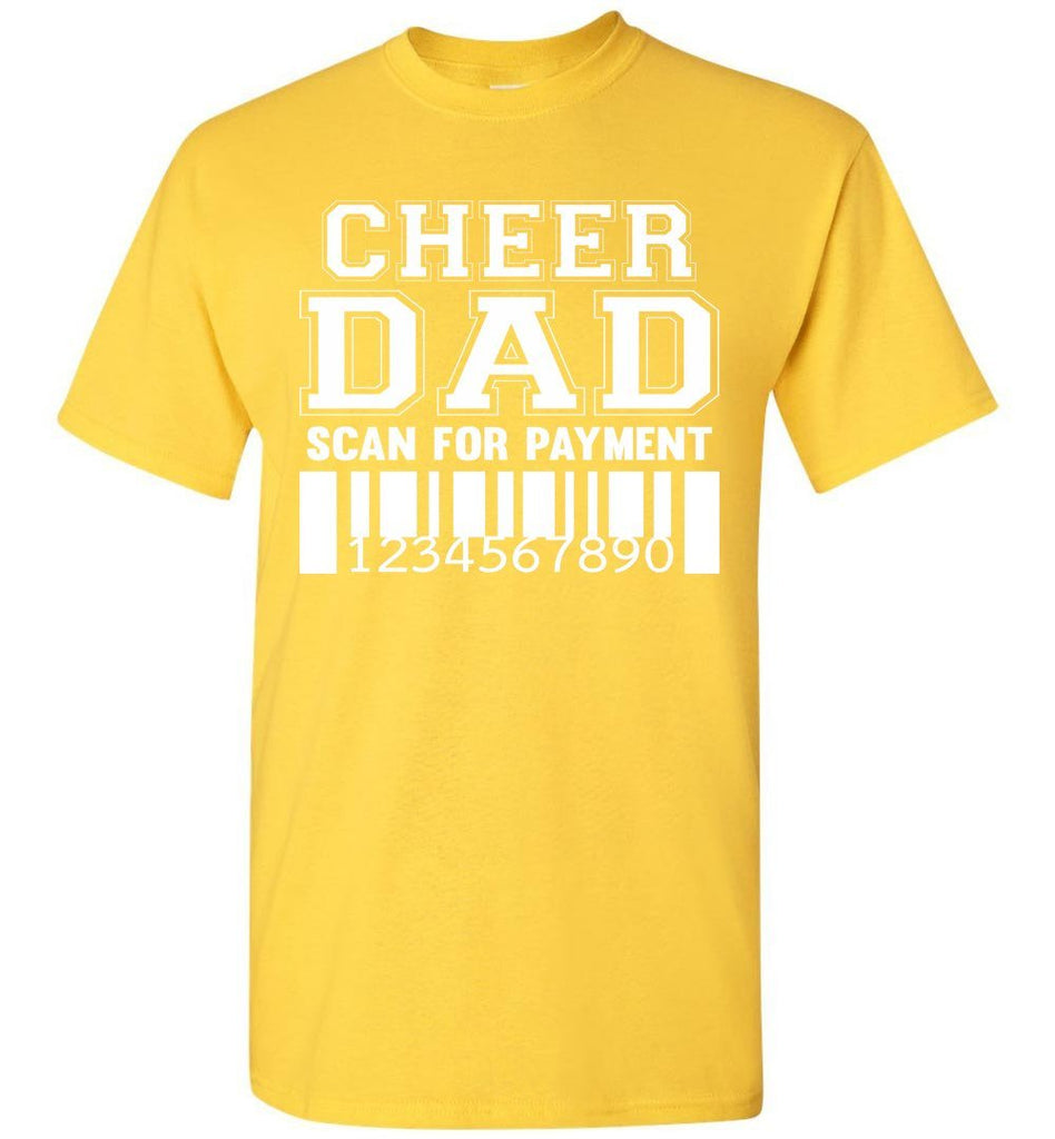 Cheer Dad Scan For Payment Funny Cheer Dad Shirts yellow