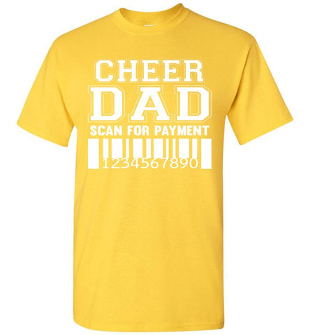 Image of Cheer Dad Scan For Payment Funny Cheer Dad Shirts yellow
