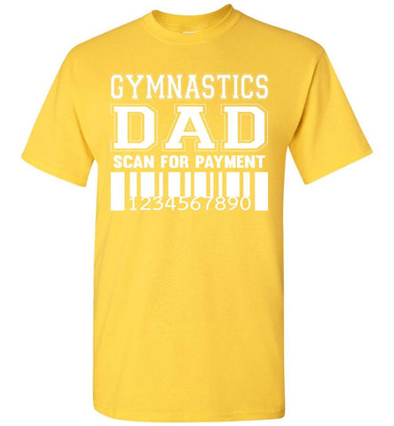 Image of Gymnastics Dad Scan For Payment Funny Gymnastics Dad Shirts yellow