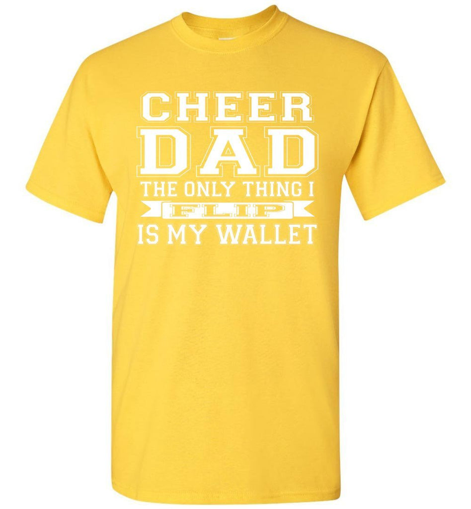 The Only Thing I Flip Is My Wallet Cheer Dad Shirts yellow