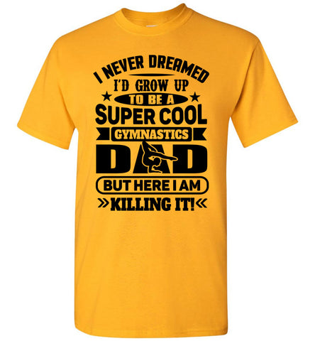 Image of Super Cool Funny Gymnastics Dad Shirts gold