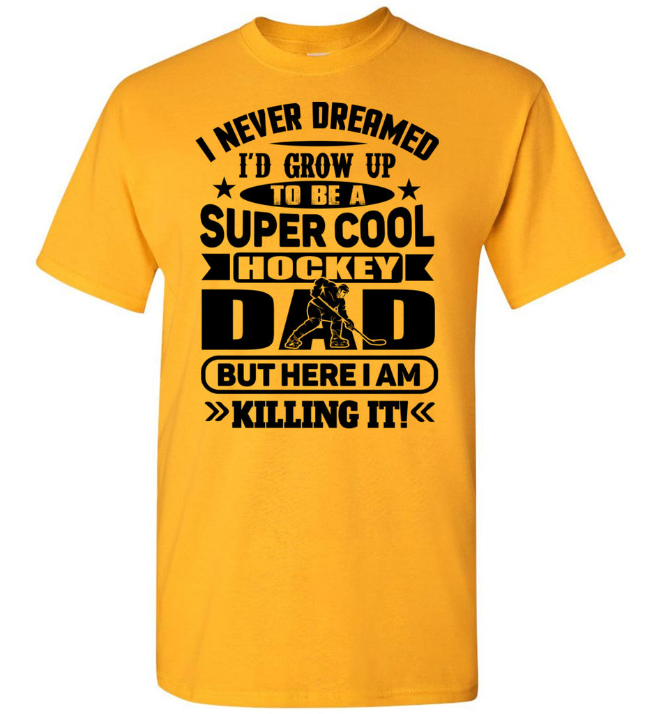 Super Cool Hockey Dad T-Shirt gold