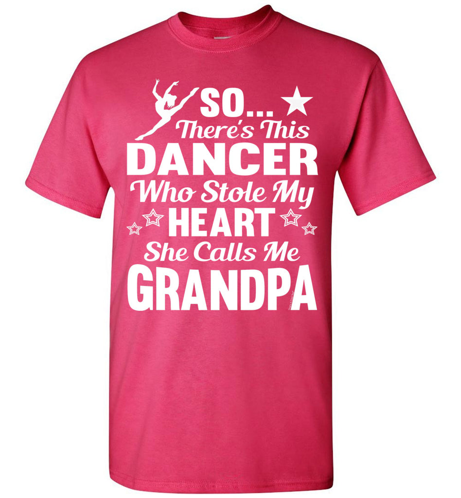 Dance Grandpa T Shirt | So There's This Dancer Who Stole My Heart She Calls Me Grandpa pink