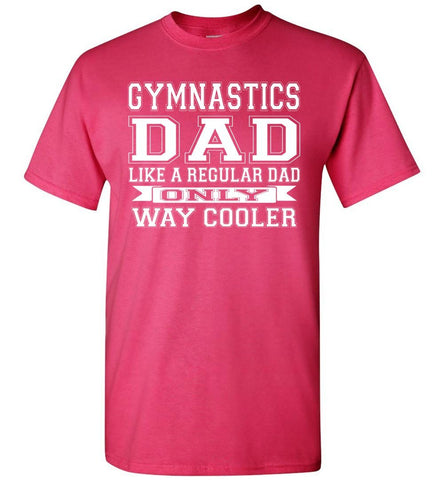 Image of Like A Regular Dad Only Way Cooler Funny Gymnastics Dad Shirts pink