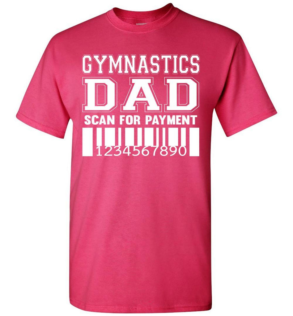 Gymnastics Dad Scan For Payment Funny Gymnastics Dad Shirts pink