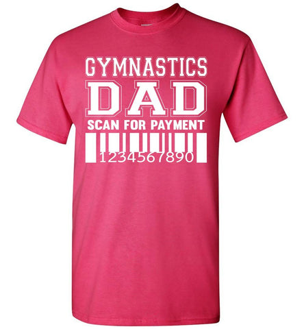 Image of Gymnastics Dad Scan For Payment Funny Gymnastics Dad Shirts pink
