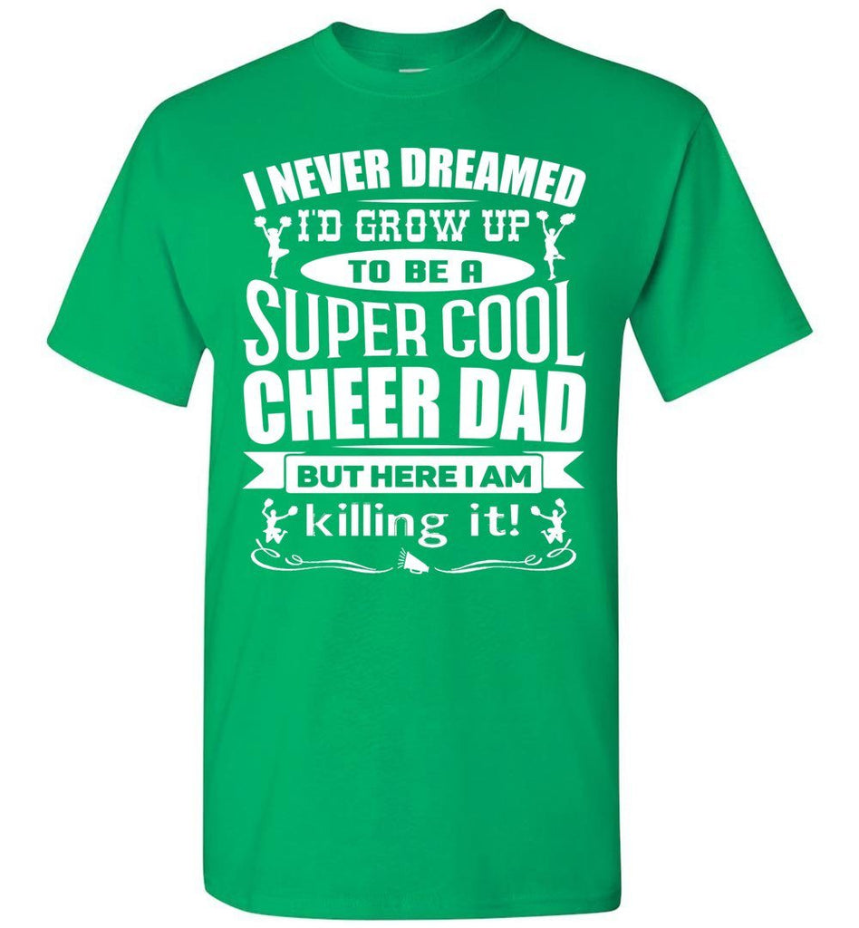 Super Cool Cheer Dad T Shirt green
