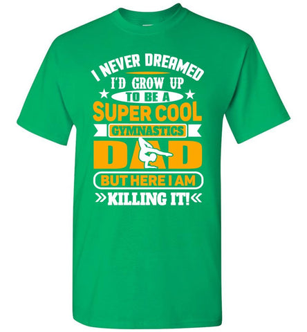 Image of Super Cool Funny Gymnastics Dad Shirts green