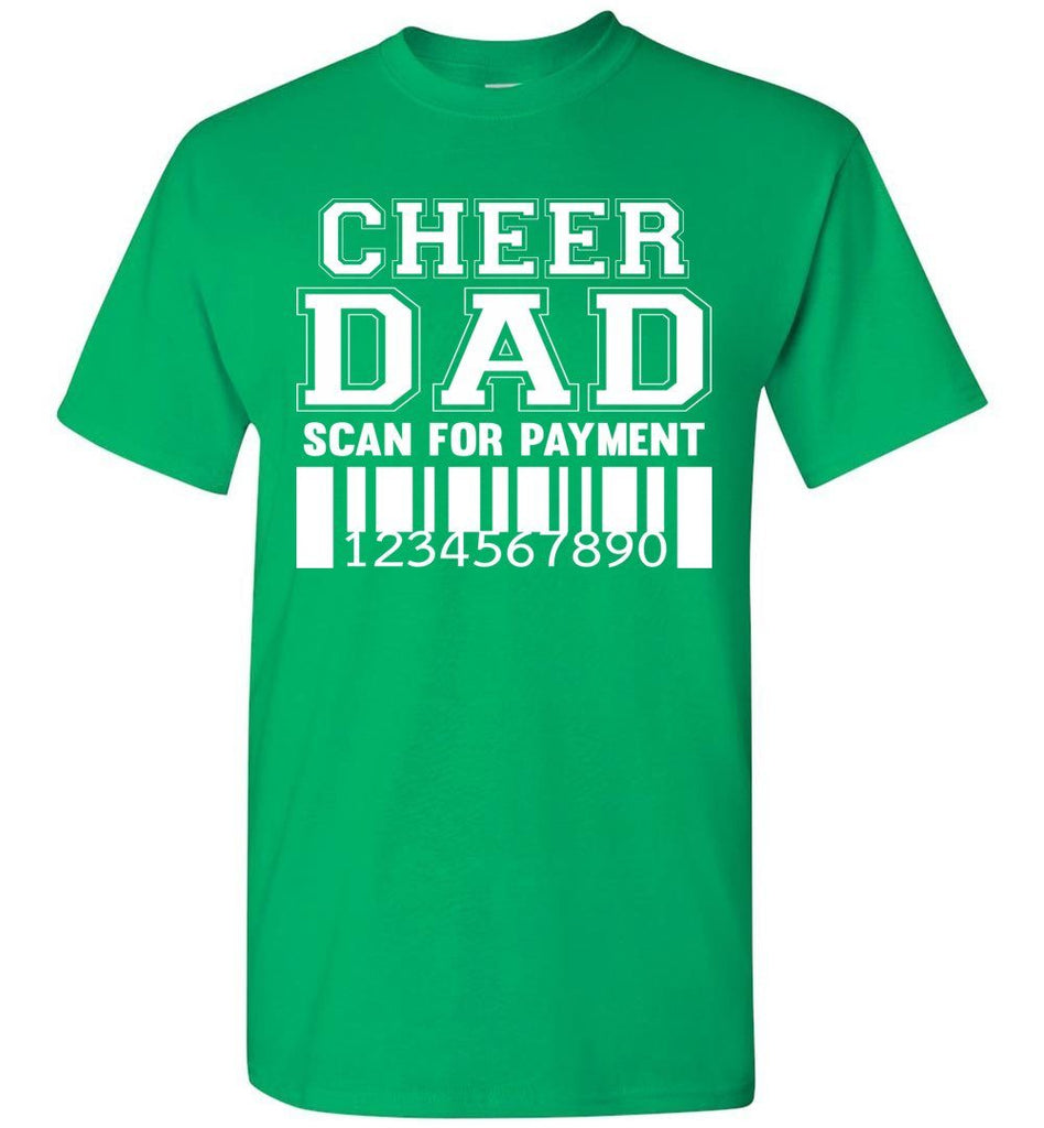Cheer Dad Scan For Payment Funny Cheer Dad Shirts green