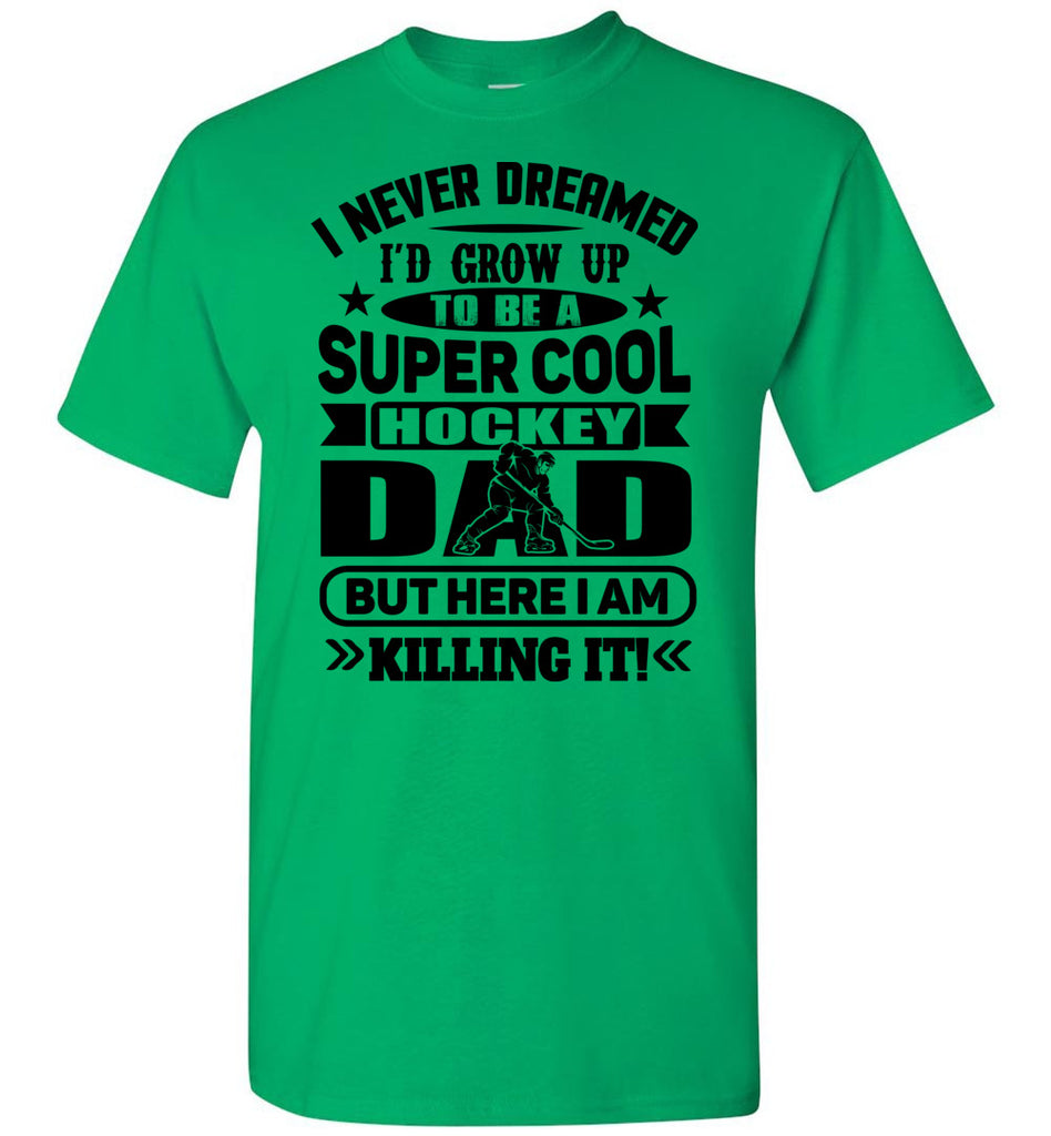 Super Cool Hockey Dad T-Shirt green
