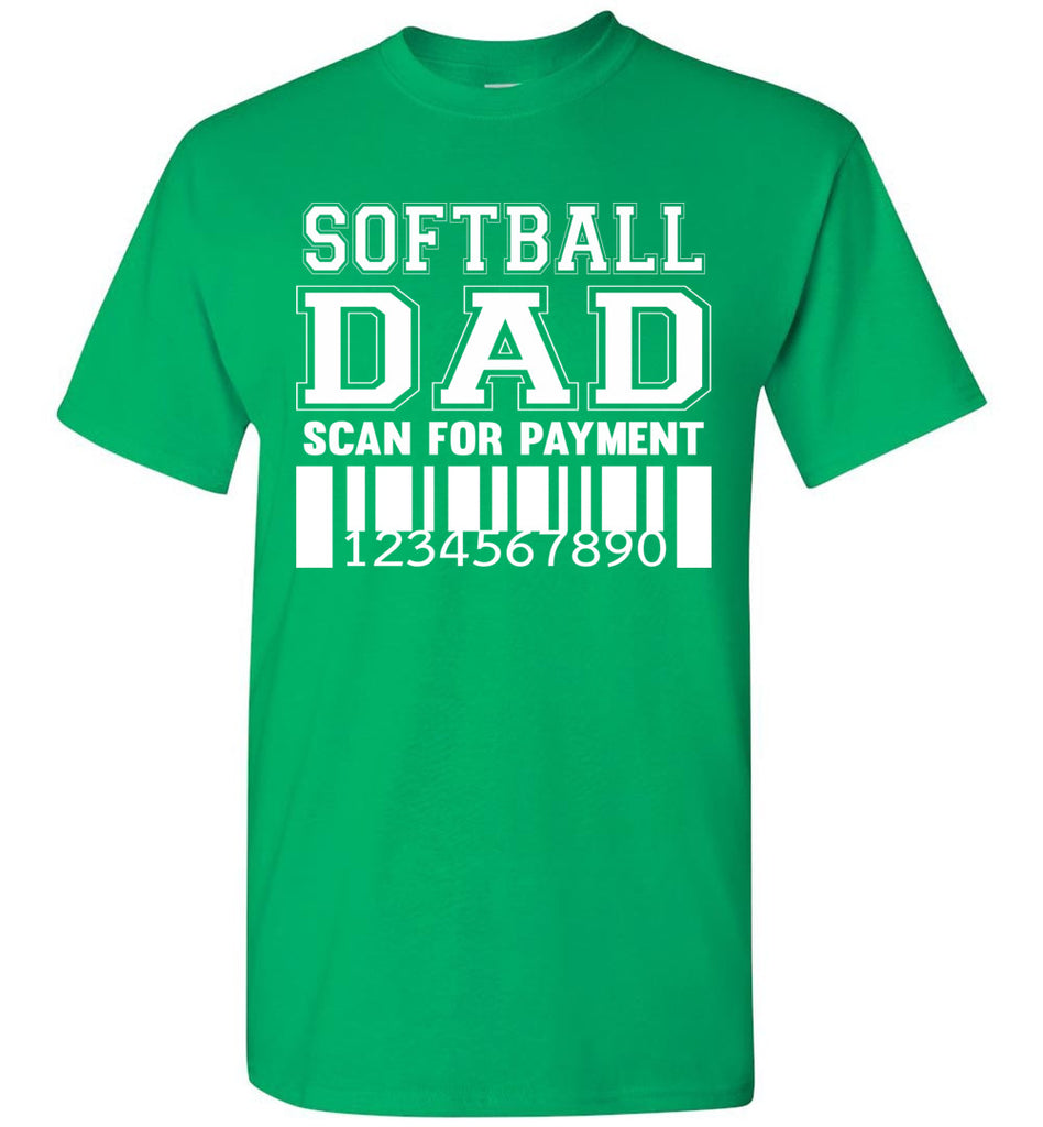 Softball Dad Scan For Payment Funny Softball Dad Shirts Irish green
