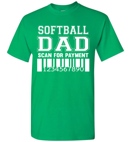 Image of Softball Dad Scan For Payment Funny Softball Dad Shirts Irish green